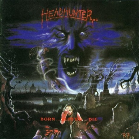 """Headhunter D.C. """"Born... Suffer... Die"""" Digipack DCD"""